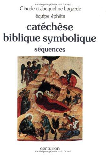 Catéchèse biblique symbolique Tome 1 : Catéchèse biblique symbolique