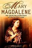 Mary Magdalene: Christianity's Hidden Goddess by Lynn Picknett (20-Nov-2003) Paperback