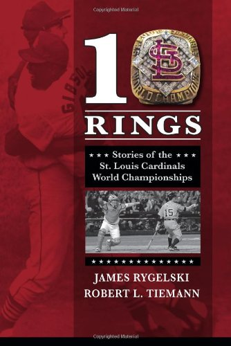 10 Rings: Stories of the St. Louis Cardinals World Championships por James Rygelski