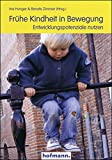 Frühe Kindheit in Bewegung: Entwicklungspotenziale nutzen