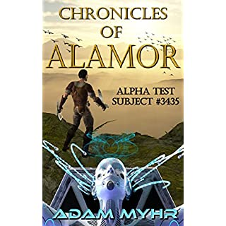 Alpha Test Subject #3435: A Roguelike LitRPG Adventure (Chronicles of Alamor Book 1) (English Edition)