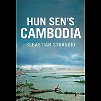 Hun Sen's Cambodia (English Edition)