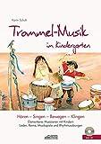Trommel-Musik im Kindergarten (inkl. CD) (Hören - Singen - Bewegen - Klingen)