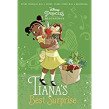 Disney Princess Beginnings: Tiana's Best Surprise (Disney Princess) (Stepping Stone Book(tm))
