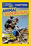 National Geographic Kids Chapters: Animal Superstars: And More True Stories of Amazing Animal Talents (National Geographic Kids Chapters ) (NGK Chapters)