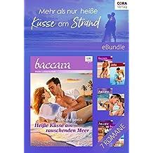 Mehr als nur heiße Küsse am Strand - 6 sexy Romane und eine Kurzgeschichte (eBundles)