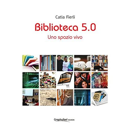 Biblioteca 5.0. Uno Spazio Vivo