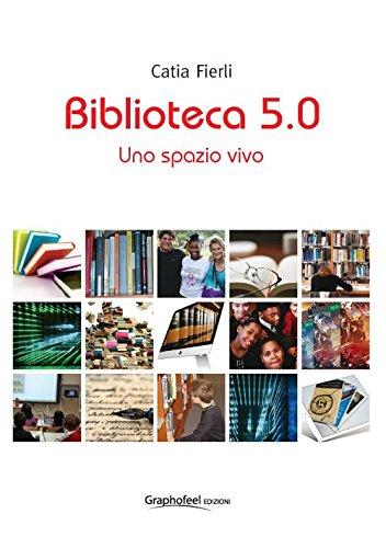 Biblioteca 5.0. Uno spazio vivo (Formniveau) por Catia Fierli