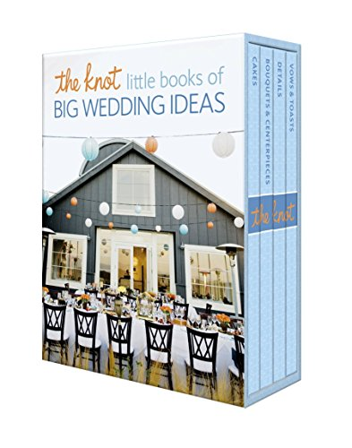 The Knot Little Books of Big Wedding Ideas: Cakes; Bouquets & Centerpieces; Vows & Toasts; and Details