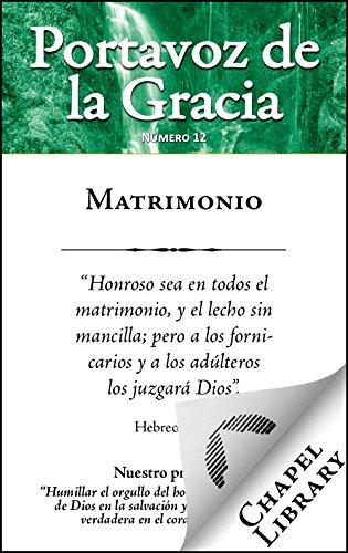 Matrimonio (Portavoz de la gracia nº 200) por Arthur W. Pink