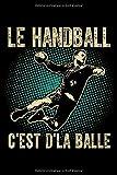 Le handball, c'est d'la balle: Cahier de notes de 108 pages lignées