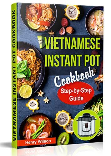 Vietnamese Instant Pot Cookbook: Popular Vietnamese