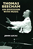 Thomas Beecham: An Obsession with Music