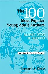 The 100 Most Popular Young Adult Authors: Biographical Sketches and Bibliographies (Popular Authors)
