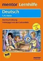 mentor Lernhilfe: Deutsch  5./6. Klasse: Rechtschreibung: Fehlerjagd mit den Geisterkids