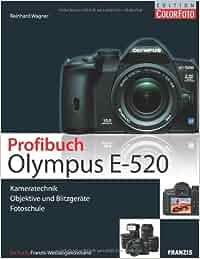 Profibuch Olympus E-520: Kameratechnik , Objektive und