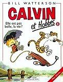Calvin et Hobbes, tome 8 : Elle est pas belle, ...