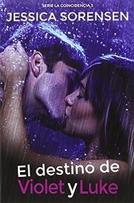 El Destino De Violet Y Luke par Jessica Sorensen