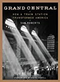 Image de Grand Central: How a Train Station Transformed America (English Edition)