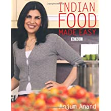 By Anjum Anand - Indian Food Made Easy