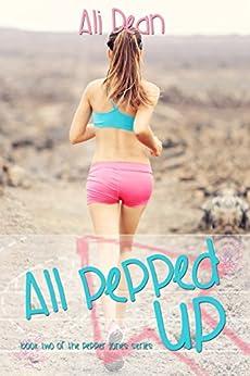 All Pepped Up (Pepper Jones Book 2) (English Edition) von [Dean, Ali]