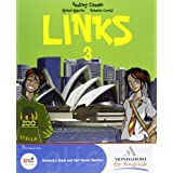 Links. Con magazine. Con espansione online. Con CD Audio. Per la Scuola media: 3
