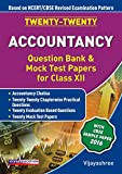 Twenty-Twenty Accountancy - Question Bank and Mock Test Papers for Class XII