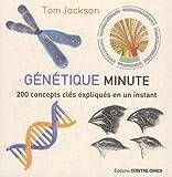 Génétique minute : 200 concepts clés expliqués en un instant