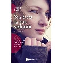 Sia fatta la tua volontà (eNewton Narrativa) (Italian Edition)