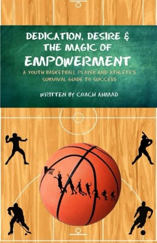 Dedication, Desire and the Magic of Empowerment por Coach Ahmad