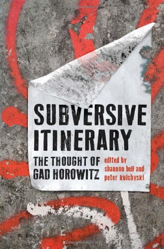 Subversive Itinerary by Shannon Bell and Peter Kulchyski (2013-05-28)