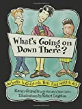 What's Going on Down There?: A Boy's Guide to Growing Up by Karen Gravelle (1998-10-01)