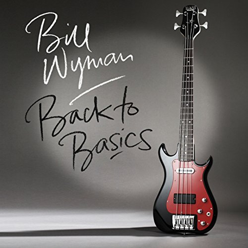 Bill Wyman: Back to Basics (Audio CD)