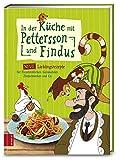 In der Küche mit Pettersson und Findus: Neue Lieblingsrezepte für Fleischklößchen, Gemüsetaler, Zimtschnecken und Co.