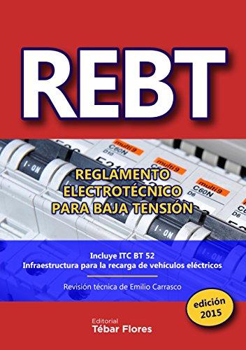 REBT: REGLAMENTO ELECTROTÉCNICO PARA BAJA TENSIÓN: EDICIÓN 2015