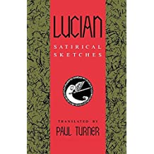 Lucian: Satirical Sketches (A Midland Book) by Paul D.L. Turner (1990-07-22)