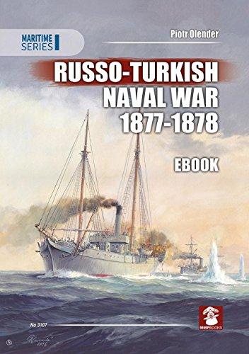 Russo-Turkish Naval War 1877-1878 (Maritime Series) eBook: Piotr Olender