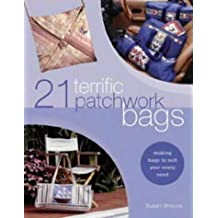 21 Terrific Patchwork Bags: Making Bags to Suit Your Every Need by Susan Briscoe (2003-06-29)