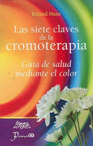 Siete Claves De La Cromoterapia