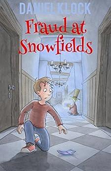 Fraud at Snowfields by [Klock, Daniel]