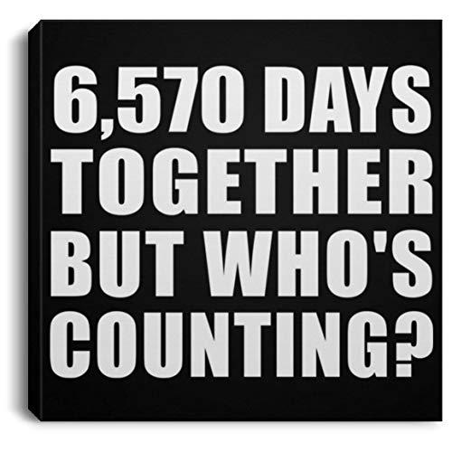 versary 6,570 Days Together But Whos Counting - Canvas Square Leinwandbild Rechteckig 20x20 cm Wand-Dekoration - Geschenk zum Geburtstag Jahrestag Muttertag Vatertag Ostern ()