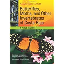 Butterflies, Moths, and Other Invertebrates of Costa Rica: A Field Guide (Corrie Herring Hooks Series)