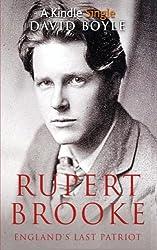 Rupert Brooke: England's Last Patriot
