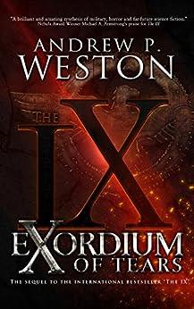 Exordium of Tears (The IX Series Book 2) by [Weston, Andrew P.]