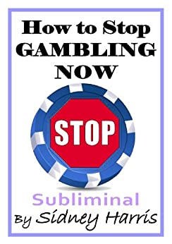 stop gambling Stop it - stop gambling now -subliminal (santos classics) santos rolon jr aka soldier of self mastery, right out of stockton california at your service.