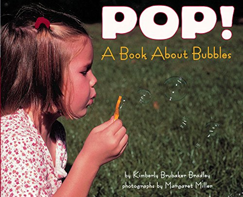 Pop!: A Book about Bubbles (Let's-Read-and-Find-Out Science Books)