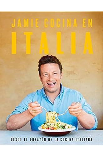 Jamie cocina en Italia: Desde el corazón de la cocina italiana