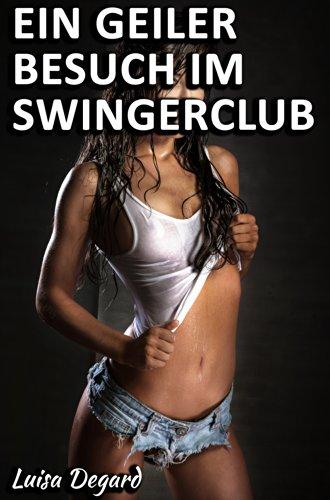 Ein geiler Besuch im Swingerclub