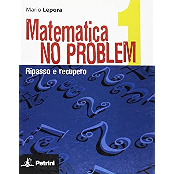Matematica No Problem. Per Le Scuole Superiori: Matemat. No Problem 1<Esa