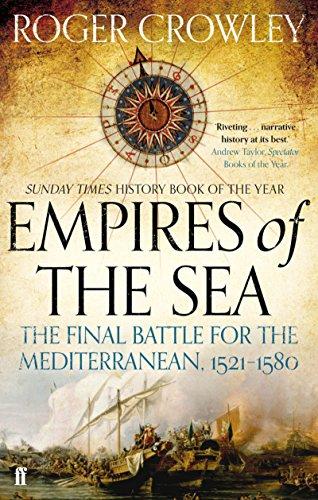 Empires of the Sea: The Final Battle for the Mediterranean, 1521-1580 (English Edition) por Roger Crowley